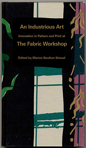 An Industrious Art: The Fabric Workshop: Stroud, Marion Boulton