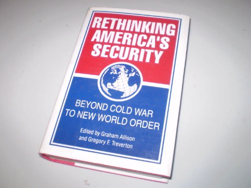 Rethinking America's Security: Beyond Cold War to New World Order (American Assembly Series)