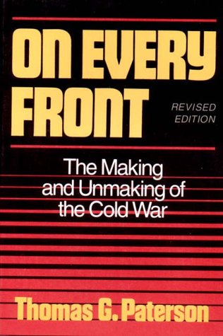 9780393030600: On Every Front: The Making and Unmaking of the Cold War