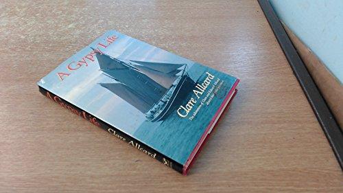 A Gypsy Life: Adventures of Clard and Edward Allcard Aboard Their Yacht Joanne: Allcard, Clare; ...