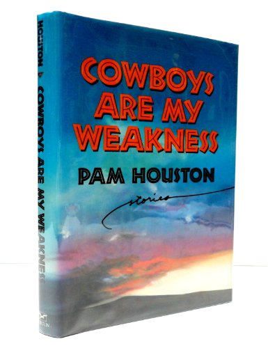 Cowboys Are My Weakness: Houston, Pam