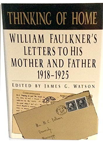 9780393030815: Thinking of Home: William Faulkner's Letters to His Mother and Father 1918-1925