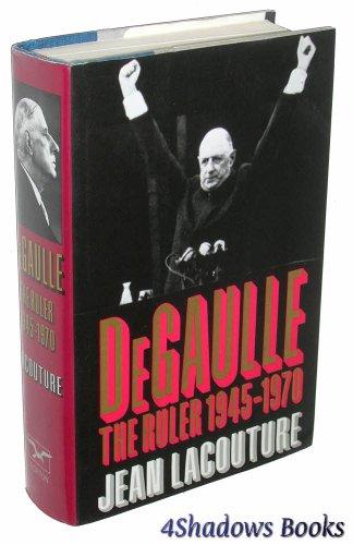 9780393030846: 002: De Gaulle: The Ruler 1945-1970