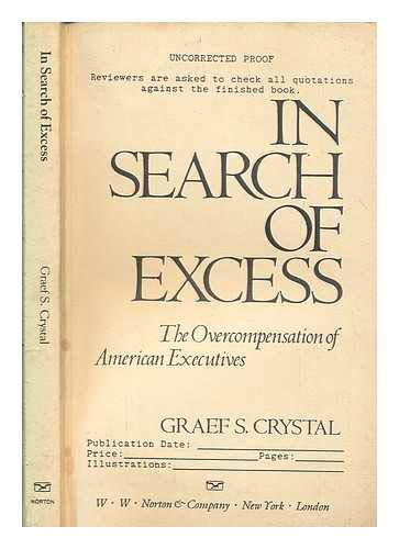 9780393030891: In Search of Excess: The Overcompensation of American Executive