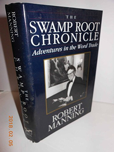 9780393030907: The Swamp Root Chronicle: Adventures in the Word Trade