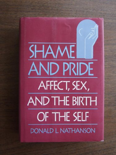 9780393030976: Shame and Pride: Affect, Sex, and the Birth of the Self