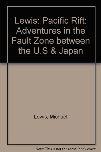 Pacific Rift: Adventures in the Fault Zone between the U.S. and Japan: Lewis, Michael