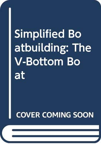 Simplified Boatbuilding: The V-Bottom Boat: Harry V. Sucher