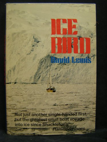 9780393031850: Ice Bird - The First Single-Handed Voyage to Antarctica