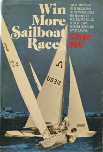 Win More Sailboat Races: Ogilvy, C. Stanley