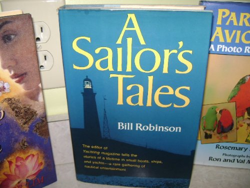 A Sailor's Tales: The Editor of Yachting: Robinson, Bill