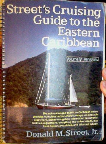 Cruising Guide to the Eastern Caribbean: Venezuela v. 4: Donald M. Street Jr.