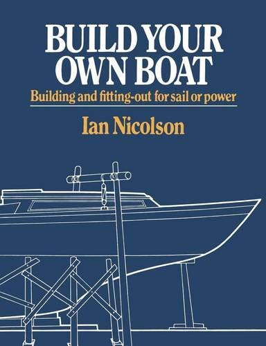 9780393032734: Title: Build Your Own Boat Building and Fittting Out For