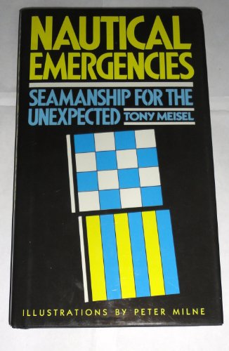 9780393032857: Title: Nautical Emergencies Seamanship for the Unexpected