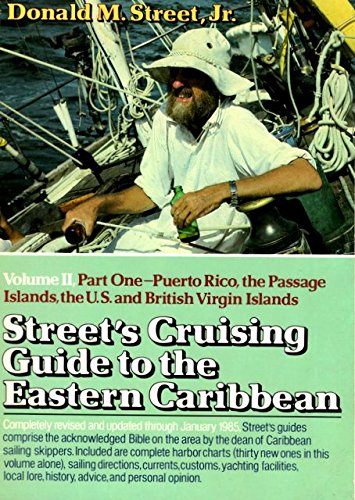 Street's Cruising Guide to the Eastern Caribbean, Part 1: Puerto Rico, Passage Islands, United States and British Virgin Islands (9780393033052) by Donald M. Street