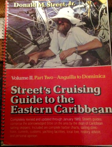 Street's Cruising Guide to the Eastern Caribbean, Part 2: Anguilla to Domenica (0393033066) by Donald M. Street