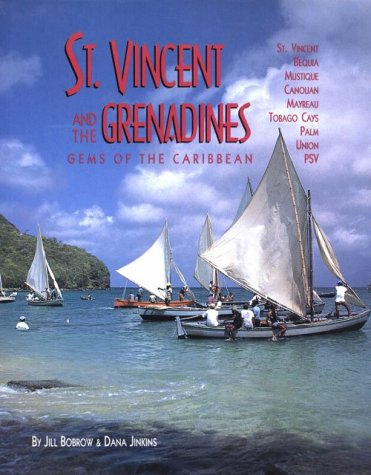 St. Vincent and the Grenadines: Bequia, Mustique,: Bobrow, Jill, Jinkins,