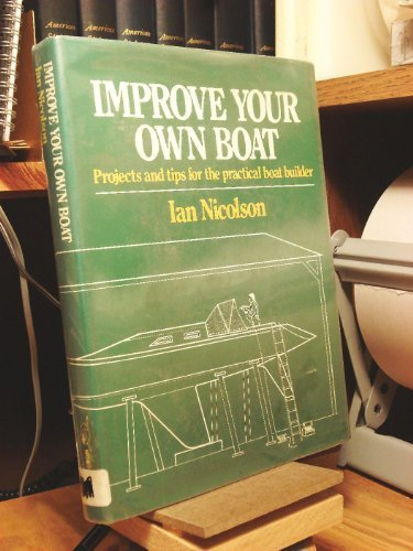 9780393033106: Improve Your Own Boat/Projects and Tips for the Practical Boat Owner