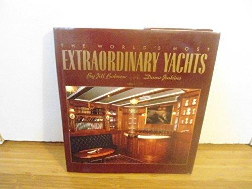 EXTRAORDINARY YACHTS (Signed): Bobrow, Jill and Dana Jinkins