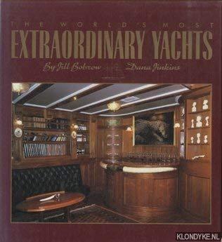The World's Most Extraordinary Yachts: Bobrow, Jill, Jinkins,