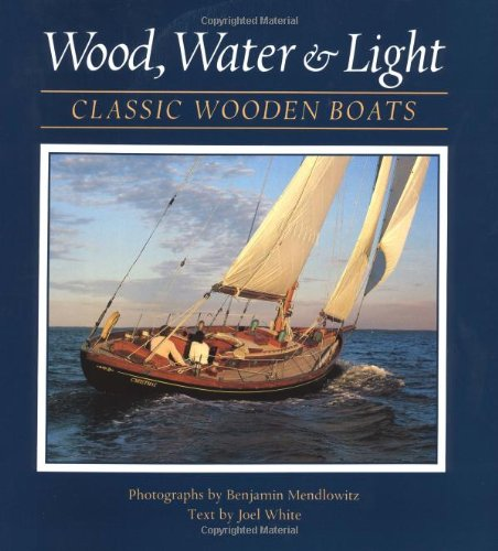 9780393033274: Wood Water & Light – Classic Wooden Boats