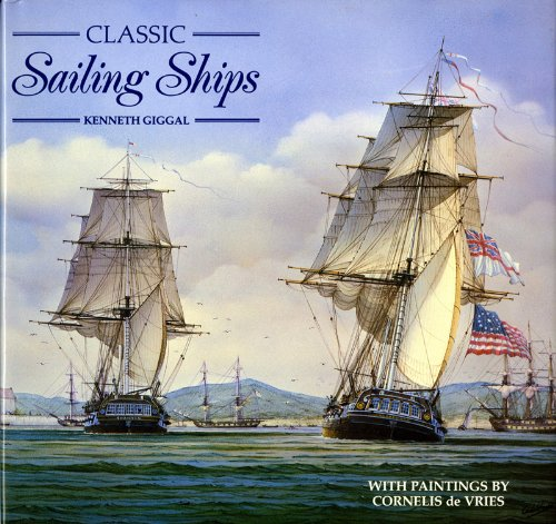 Classic Sailing Ships With Paintings by Cornelus: Kenneth Giggal; Painter-Cornelius