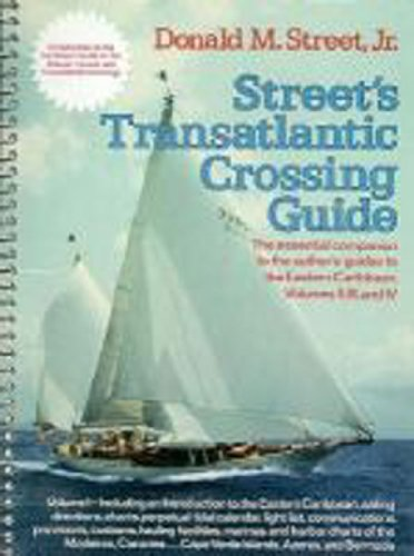 Street's Cruising Guide to the Eastern Caribbean: Transatlantic Crossing Guide (Street's Cruising Guide) (v. 1) (0393033295) by Donald M. Street Jr