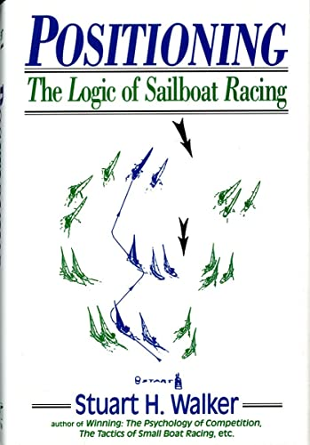9780393033397: Positioning: The Logic of Sailboat Racing