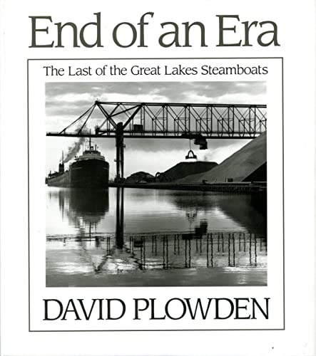 End of an Era The Last of the Great Lakes Steamboats.: PLOWDEN, David.