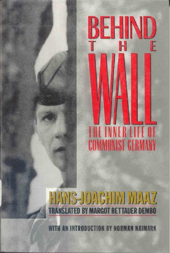 9780393033649: Behind the Wall: The Inner Life of Communist Germany