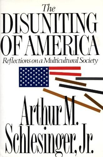 9780393033809: The Disuniting of America: Reflections on a Multicultural Society
