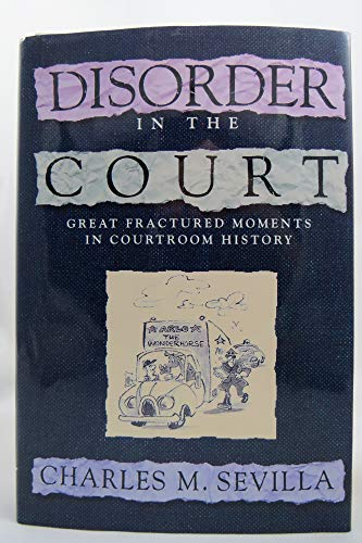 9780393033847: Disorder in the Court: Great Fractured Moments in Courtroom History