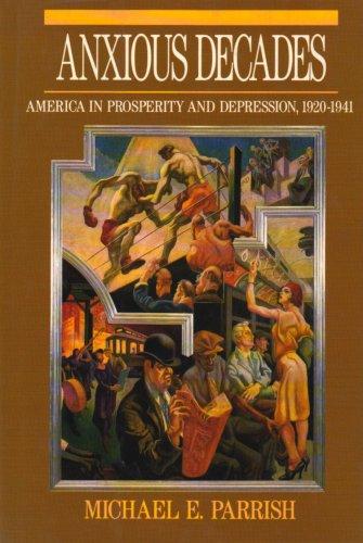 9780393033946: Anxious Decades: America in Prosperity and Depression, 1920-1941 (Norton twentieth century America series)