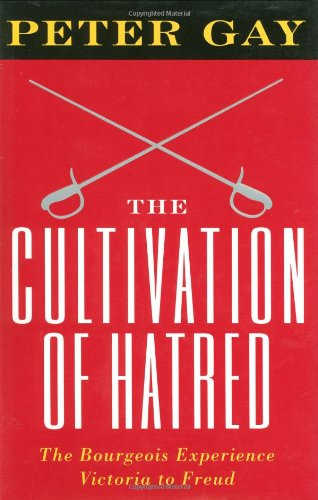 THE CULTIVATION OF HATRED. The bourgeois experience Victoria to Freud, Volume III.