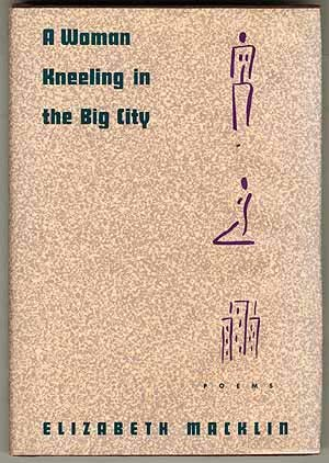 A Woman Kneeling in the Big City: Poems (signed)