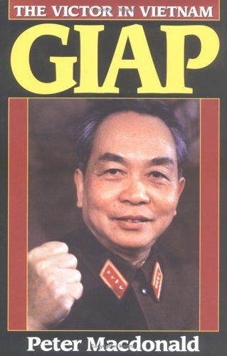Giap: The Victor in Vietnam: Peter G. MacDonald