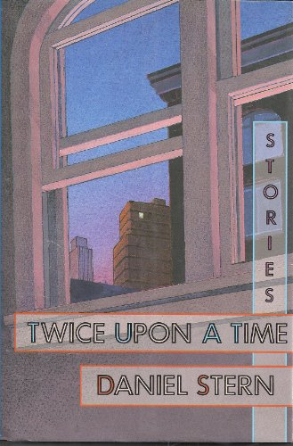 Twice Upon a Time: Stories (SIGNED): Stern, Daniel