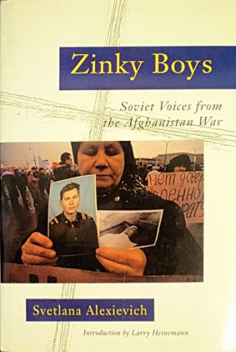 Zinky Boys: Soviet Voices from the Afghanistan: Svetlana Aleksievich; Julia