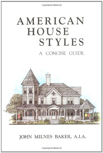 American House Styles: A Concise Guide: John Milnes Baker