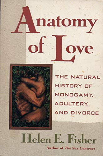 9780393034233: Anatomy of Love: Natural History of Monogamy, Adultery and Divorce
