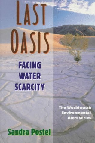 9780393034288: Last Oasis: Facing Water Scarcity (Worldwatch Environmental Alert Series)