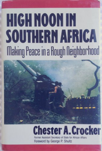 9780393034325: High Noon in Southern Africa: Making Peace in a Rough Neighborhood