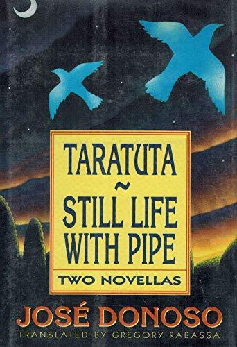Taratuta & Still Life with Pipe: Two Novellas: Donoso, Jose