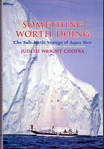 Something Worth Doing - The Sub-Arctic Voyage of the Aqua Star