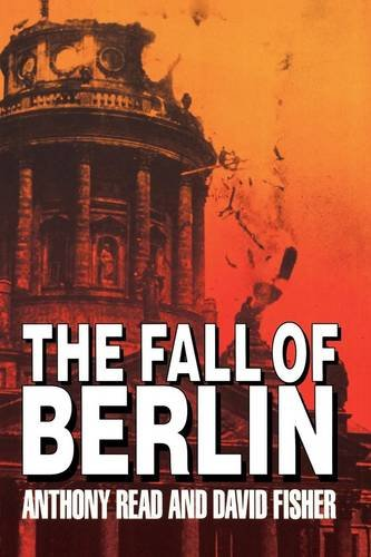 The Fall of Berlin: Anthony Read, David