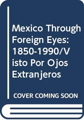 9780393034738: Mexico Through Foreign Eyes: 1850-1990/Visto Por Ojos Extranjeros (English and Spanish Edition)