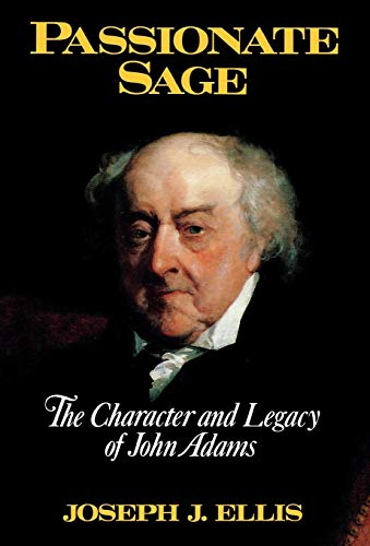 9780393034790: Passionate Sage: The Character and Legacy of John Adams