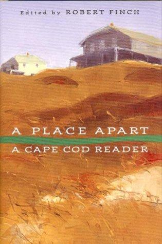 A Place Apart: A Cape Cod Reader: Finch, Robert