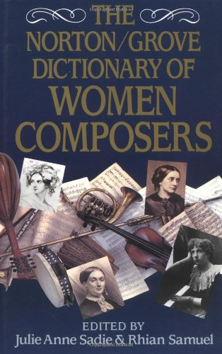 9780393034875: The Norton/Grove Dictionary of Women Composers