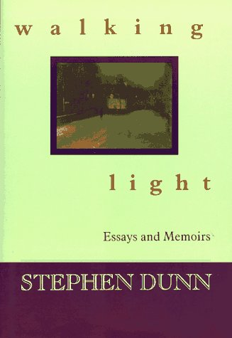Walking Light: Essays & Memoirs: Dunn, Stephen